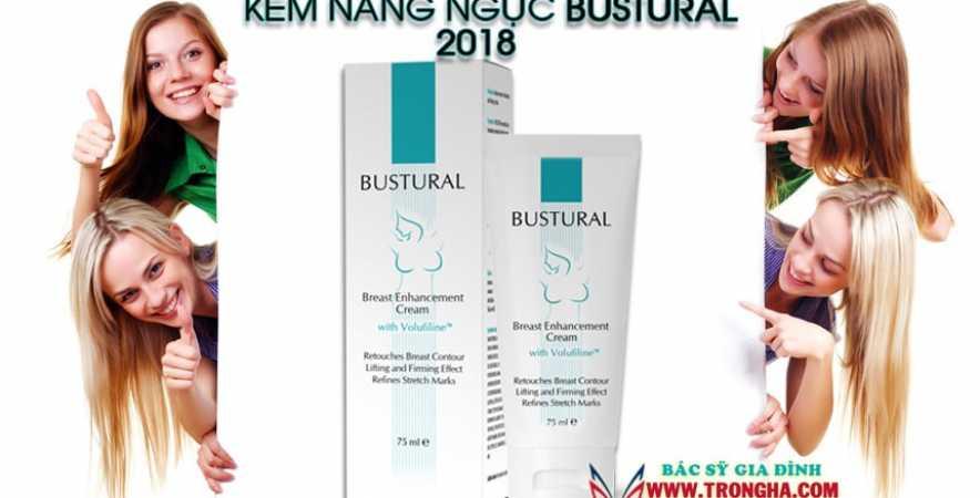 Kem Bustural nâng ngực hiệu quả năm 2018